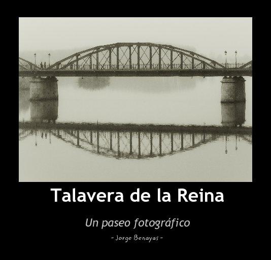 Ver Talavera de la Reina por - Jorge Benayas -