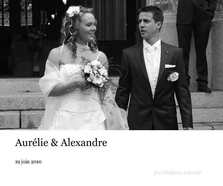 View Aurélie & Alexandre by Stéphane Lerouge