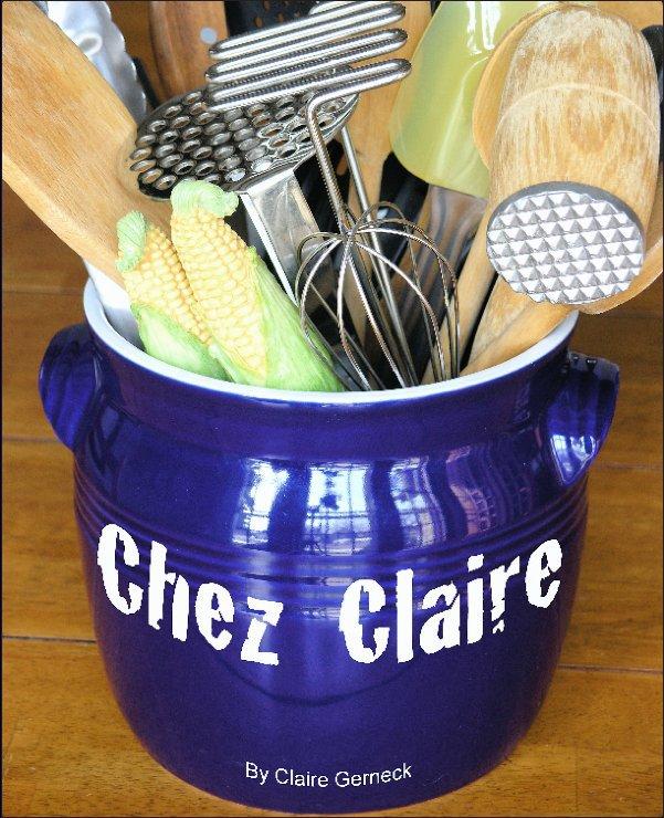View Chez Claire by Claire Gerneck