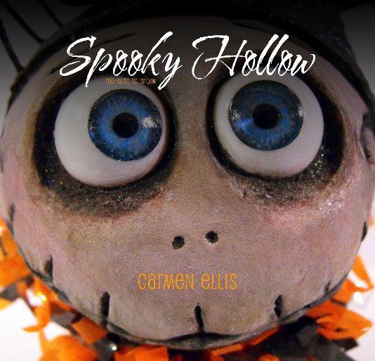 View Spooky Hollow by Carmen Ellis