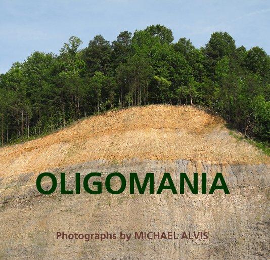 View OLIGOMANIA by MICHAEL ALVIS