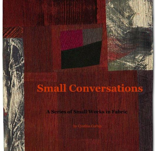 View Small Conversations by Cynthia Corbin