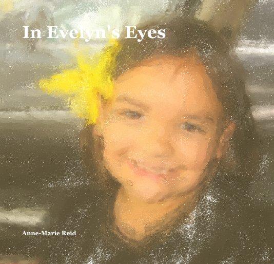 Ver In Evelyn's Eyes por Anne-Marie Reid