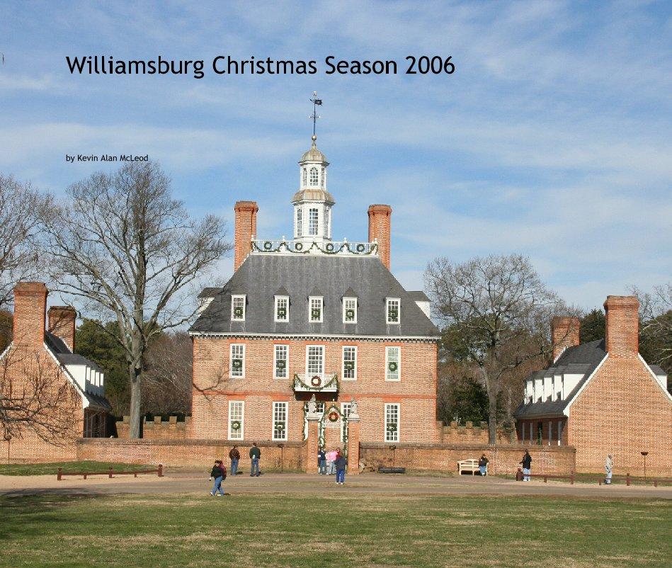 View Williamsburg Christmas Season 2006 by Kevin Alan McLeod