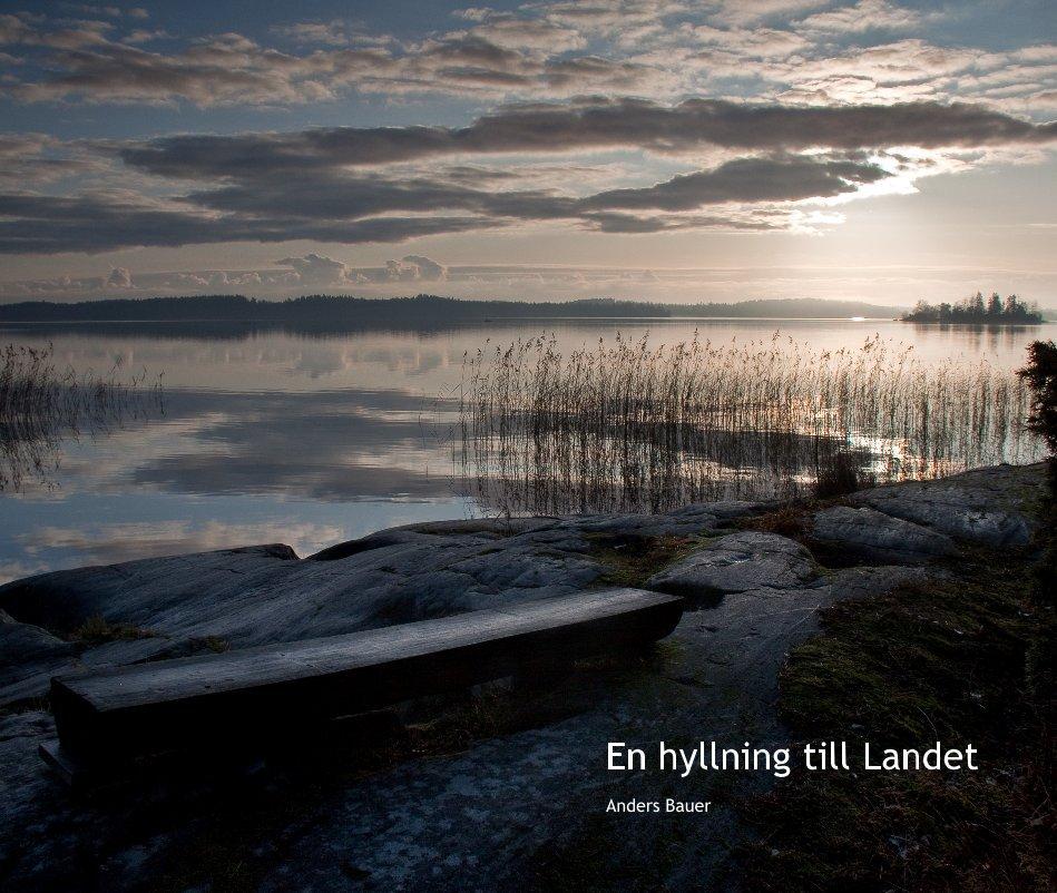 View En hyllning till Landet by Anders Bauer