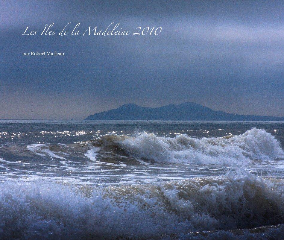 View Les Îles de la Madeleine 2010 by par Robert Marleau