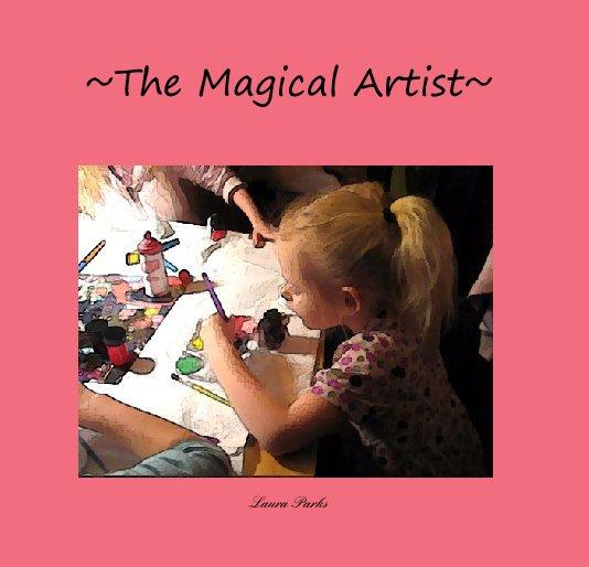 Ver ~The Magical Artist~ por Laura Parks