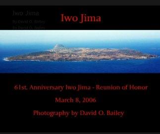Iwo Jima - The 61st. Anniversary Iwo Jima Reunion of Honor book cover