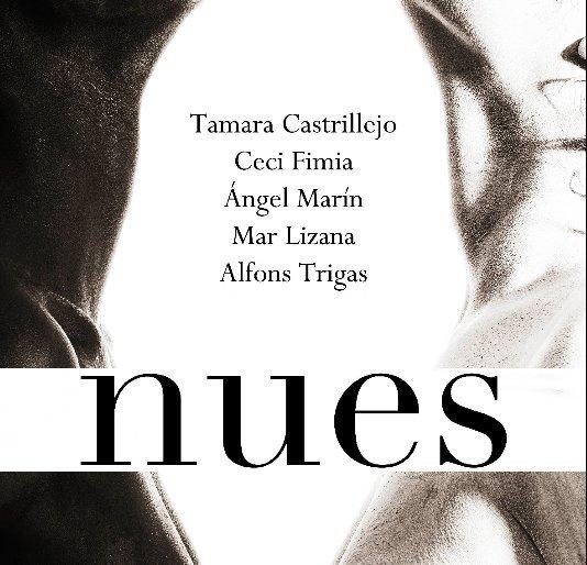 View nues by Mar Lizana, Ceci Fimia, Tamara Castrillejo, Ángel Marín, Alfons Trigas