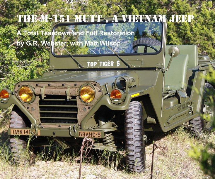 The M 151 Mutt A Vietnam Jeep By G R Webster With Matt Wilson Blurb Books