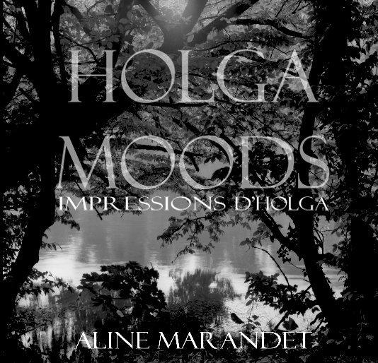 View HOLGA MOODS Hardcover by Aline Marandet