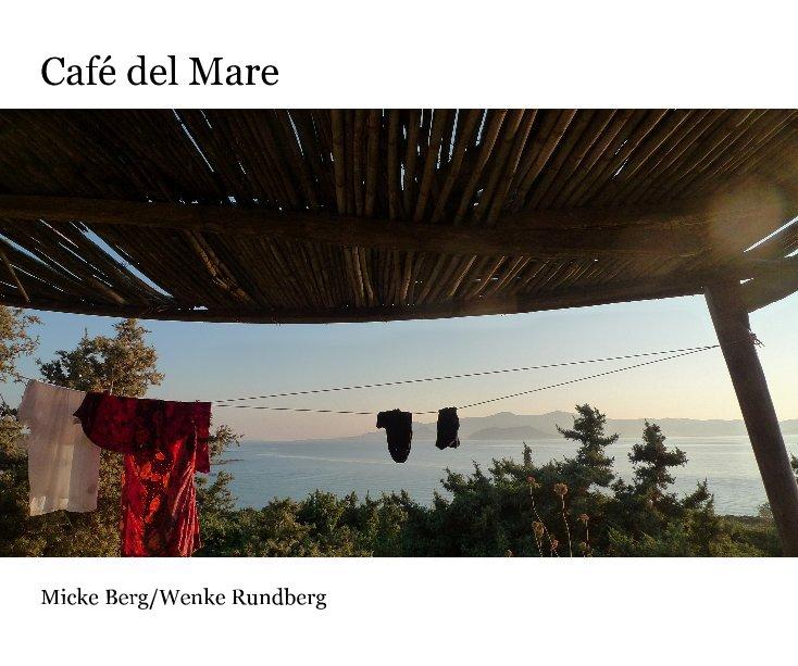 View Café del Mare Micke Berg/Wenke Rundberg by micke berg