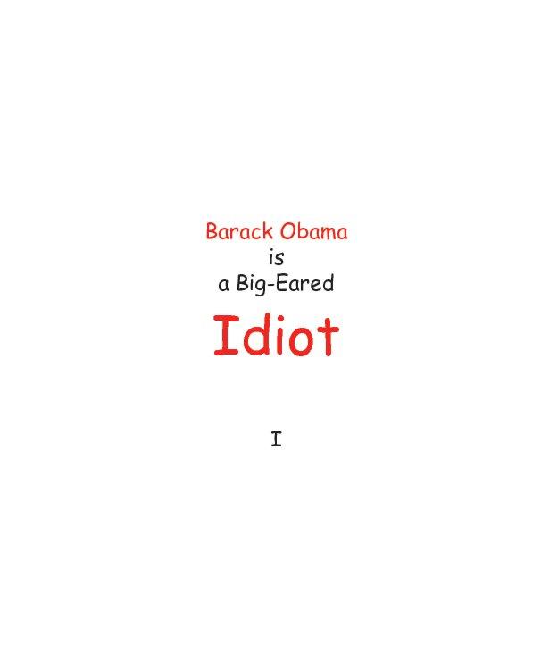 View Barack Obama is a Big-Eared Idiot by www.obamafu.com