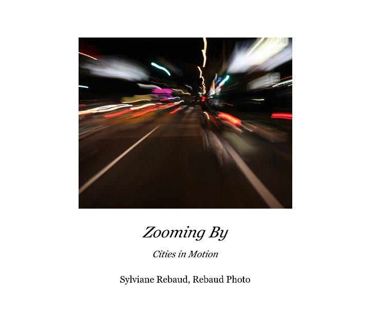 View Zooming By by Sylviane Rebaud, Rebaud Photo