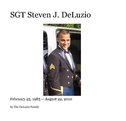View SGT Steven J. DeLuzio by The DeLuzio Family