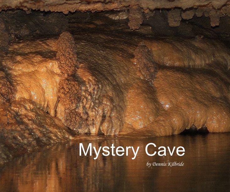 View Mystery Cave by Dennis Kilbride