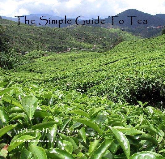 Ver The Simple Guide To Tea por www.londontea.ca