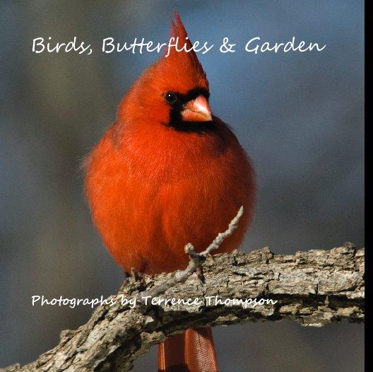 View Birds, Butterflies & Garden by Terrence Thompson