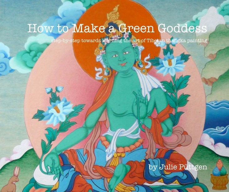 View How to Make a Green Goddess by Julie Püttgen