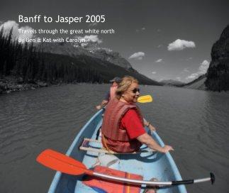 Banff to Jasper 2005 book cover