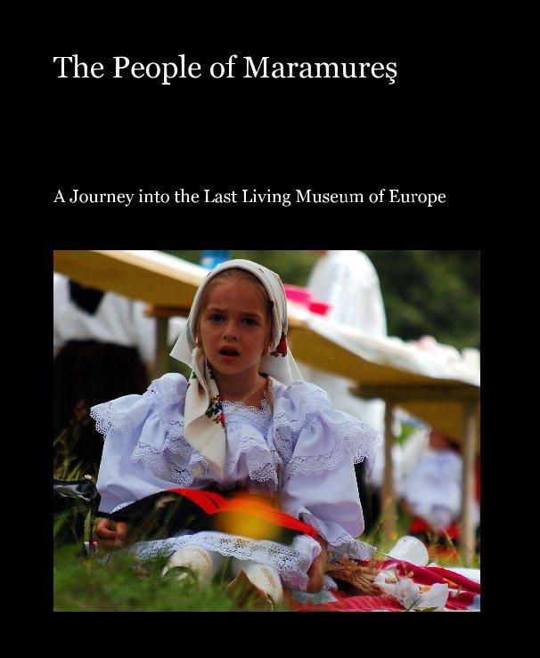 View The People of Maramureş by Claudiu Moldovan