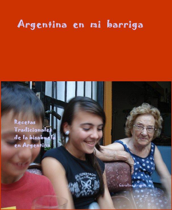 View Argentina  en  mi  barriga by Caroline Krabbe