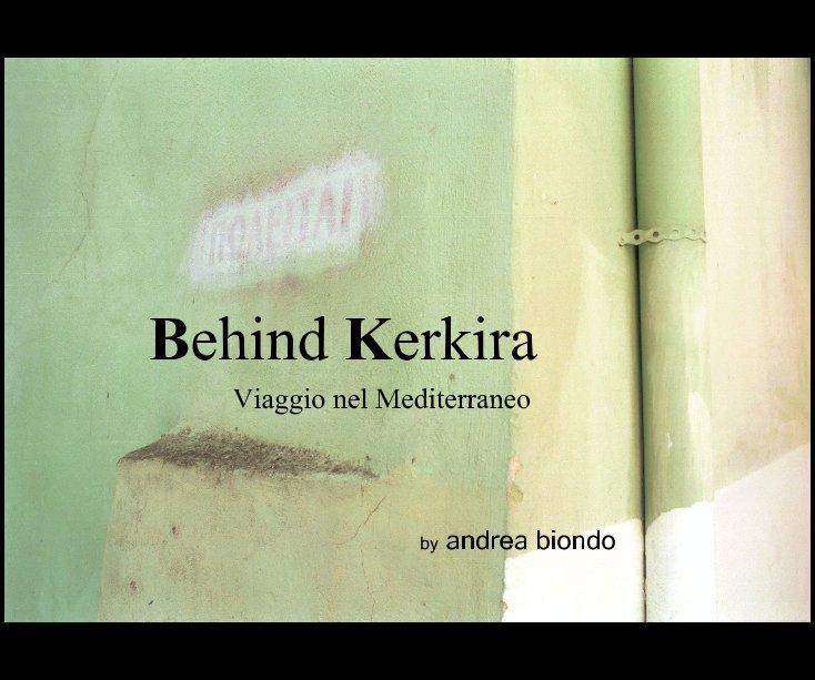 View Behind Kerkira by andrea biondo