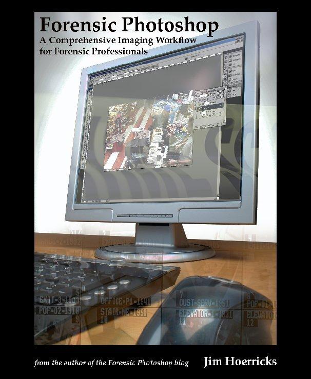 Bekijk Forensic Photoshop op Jim Hoerricks