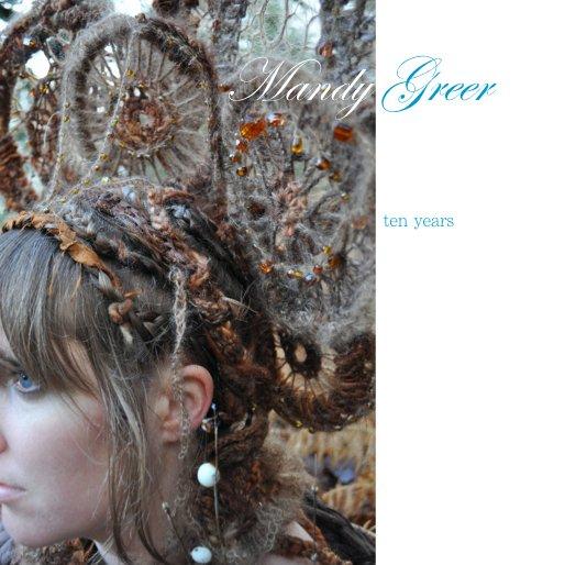 View Mandy Greer ten years by Mandy Greer