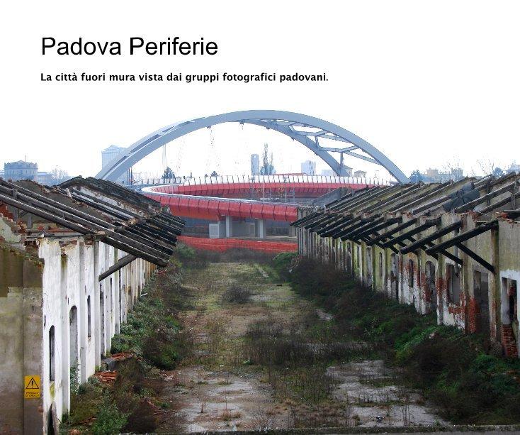 View Padova Periferie by dmancusi