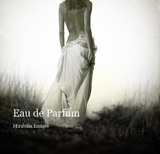 View Eau de Parfum by Mirabilia Images