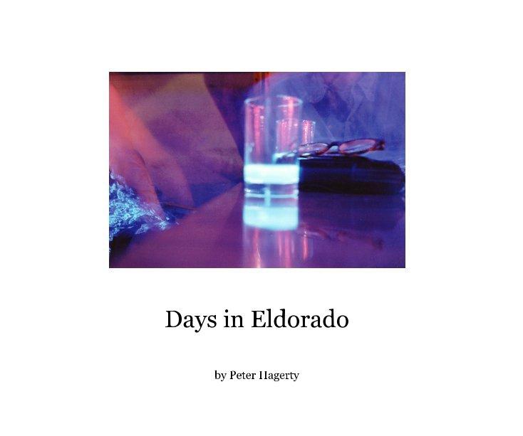 View Days in Eldorado by Peter Hagerty