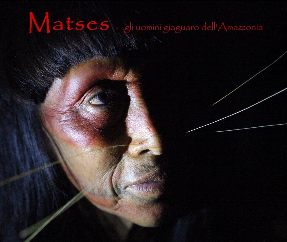 View Matses - gli uomini giaguaro dell'Amazzonia by Gabriele Caretti