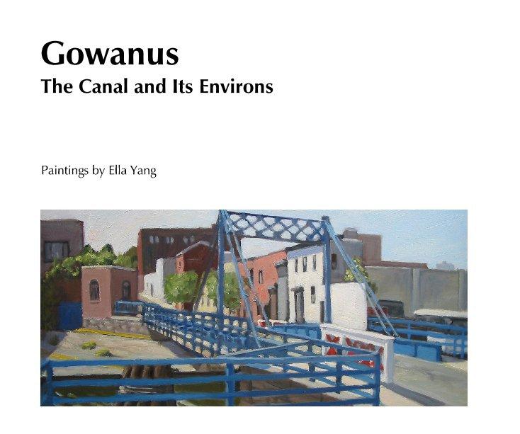 Bekijk Gowanus - The Canal and Its Environs op Ella Yang