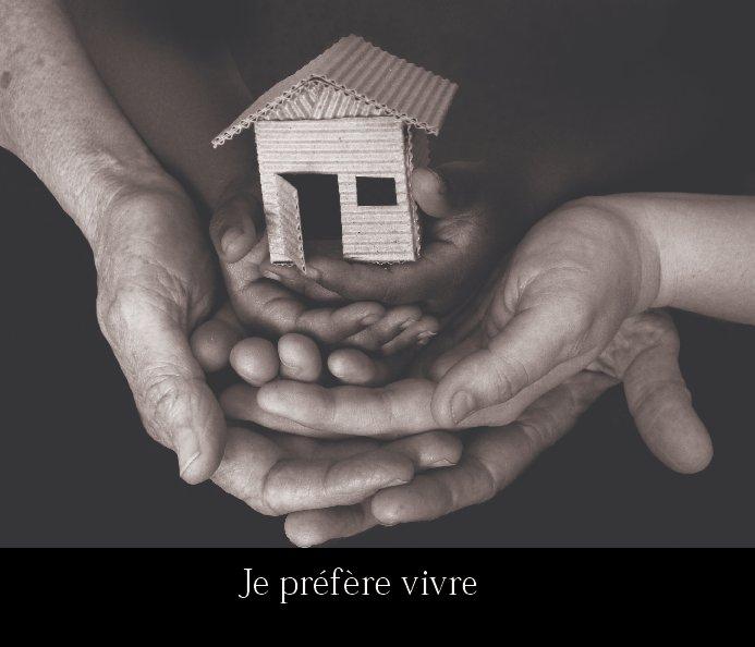 View Je préfère vivre by Fédération Nationale Solidarité Femmes (FNSF)