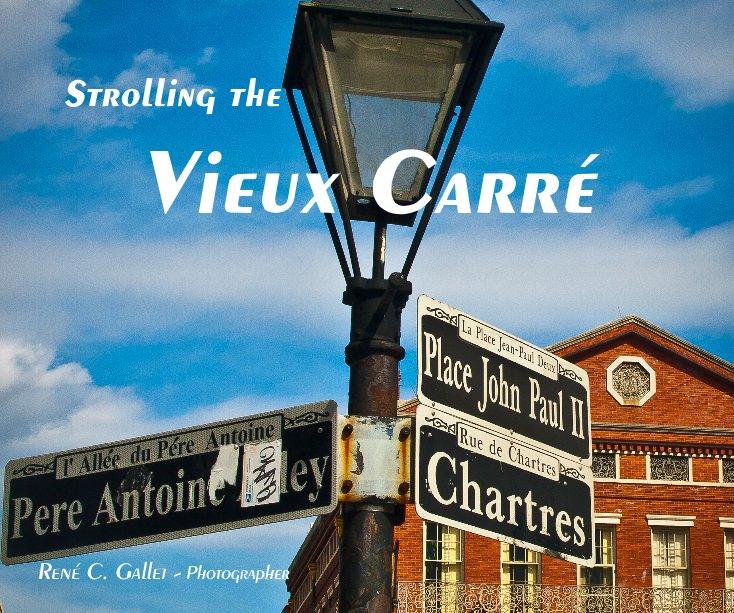 View Strolling the Vieux Carré by René C. Gallet - Photographer