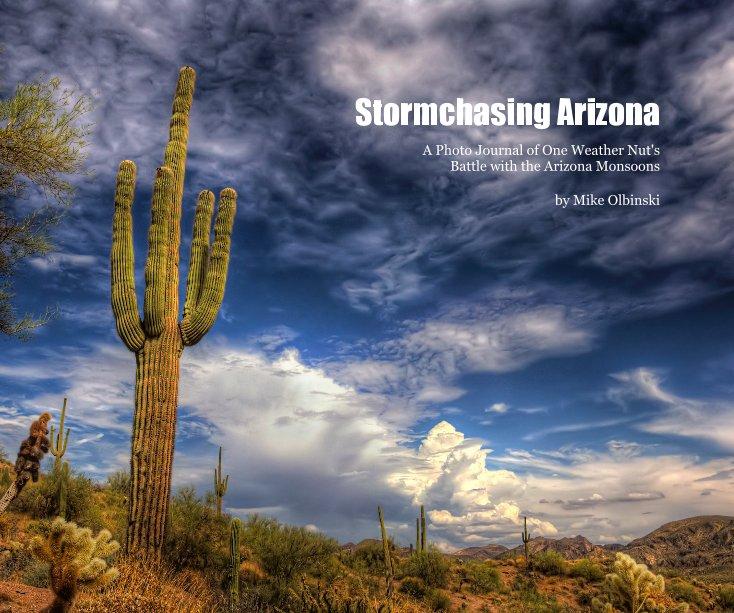 View Stormchasing Arizona by Mike Olbinski