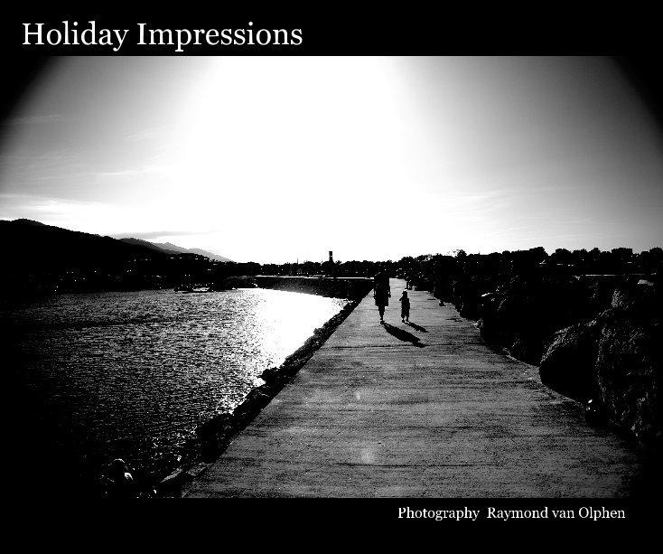 Bekijk Holiday Impressions op Raymond van Olphen