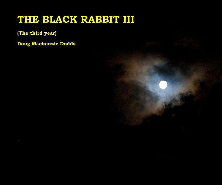 View THE BLACK RABBIT III by Doug Mackenzie Dodds
