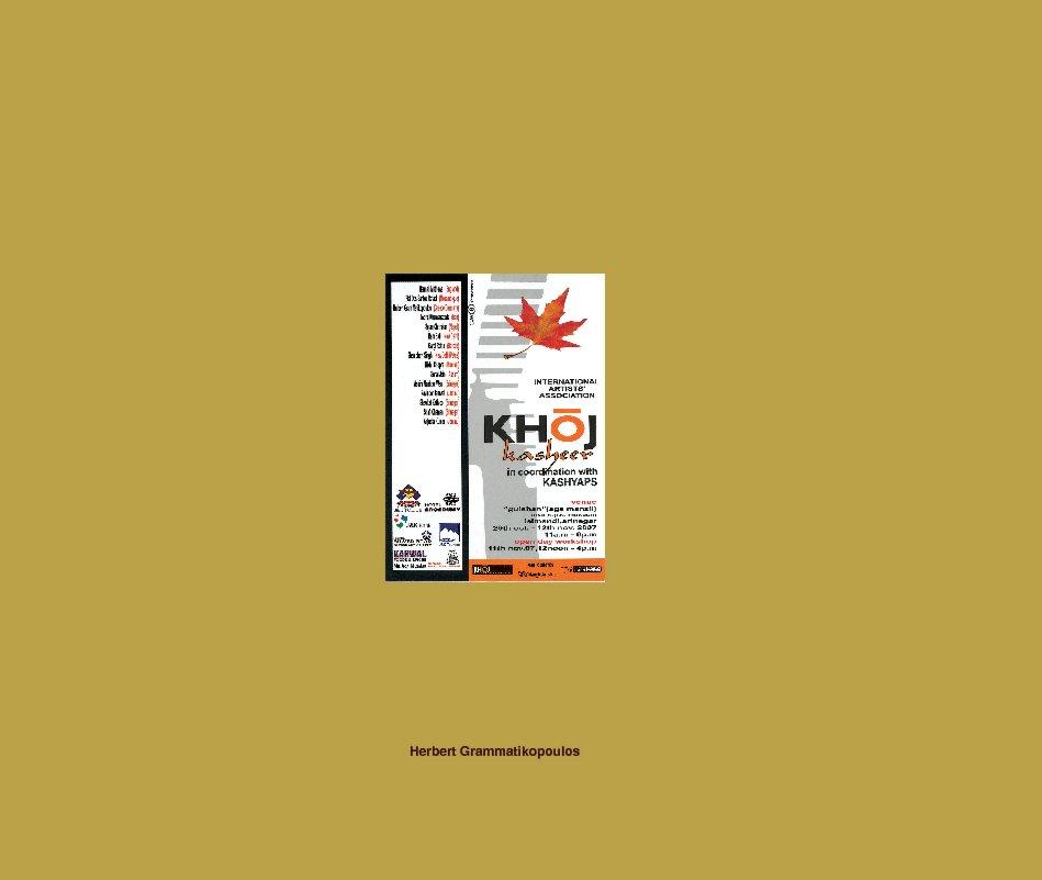 View Khoj Kasheer 2007 by Herbert Grammatikopoulos