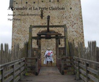 A Crusader at La Ferte Clairbois book cover