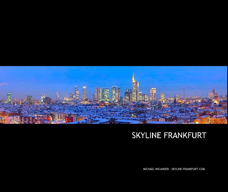 SKYLINE FRANKFURT nach MICHAEL WICANDER anzeigen