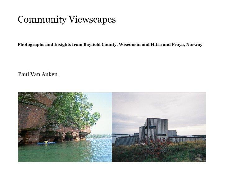 Ver Community Viewscapes por Paul Van Auken