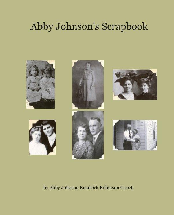 View Abby Johnson's Scrapbook by Abby Johnson Kendrick Robinson Gooch