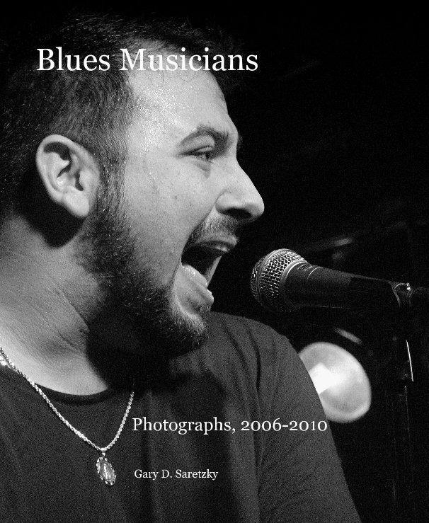 View Blues Musicians by Gary D. Saretzky