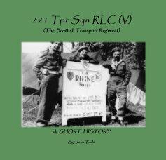 221 Tpt Sqn RLC (V)(The Scottish Transport Regiment) book cover