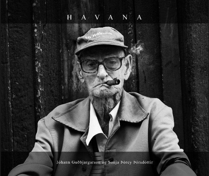 View Havana by Jóhann Guðbjargarson & Sonja Þórey Þórsdóttir