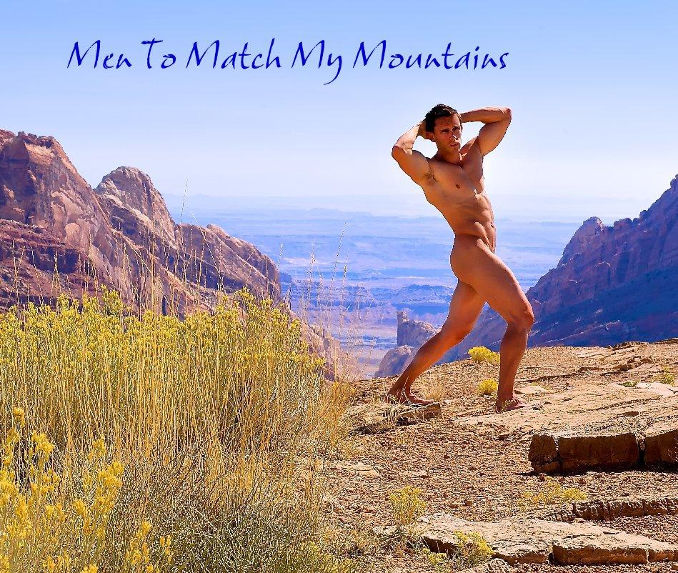 View Men To Match My Mountains by Gordon Nebeker