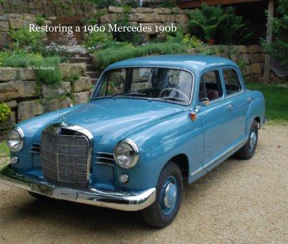 Restoring a 1960 Mercedes 190b book cover