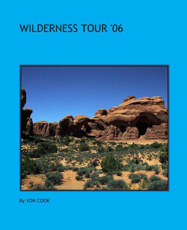 View WILDERNESS TOUR '06 by VON COOK